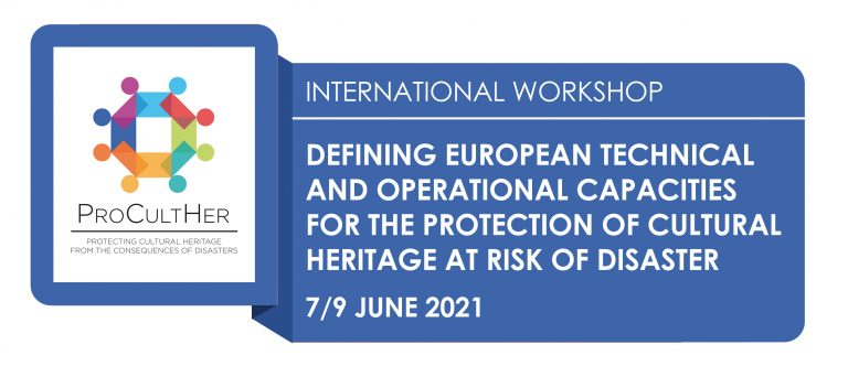 PROCULTHER TAKES FURTHER STEPS TOWARDS A COMMON EUROPEAN APPROACH AND METHODOLOGY FOR THE PROTECTION OF CULTURAL HERITAGE AT RISK OF DISASTER
